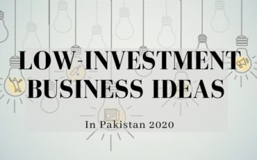 Low Investment Business Ideas - Pakistan